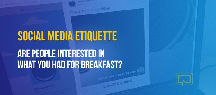 Social Media Etiquette: Are People Interested in What You Had for Breakfast? – a.k.a. Personal vs Professional Updates