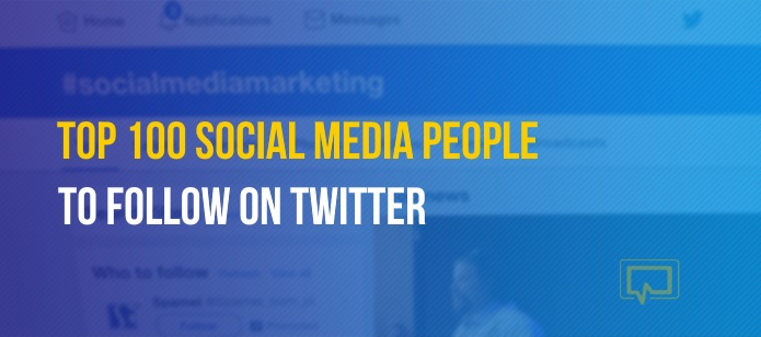 Top 100 Social Media People to Follow on Twitter