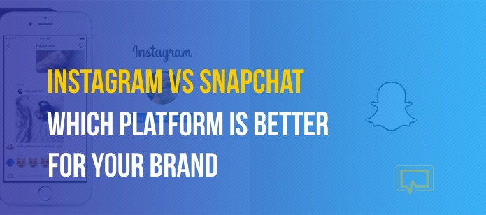 Instagram vs Snapchat: Which Platform Is a Better Fit for Your Brand?