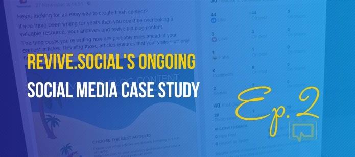 Revive.Social's Ongoing Social Media Case Study (Ep. #2 – Re-Purposing Content, Failing Videos, Hashtags)