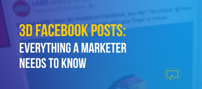 3D Facebook Posts: Everything a Marketer Needs to Know