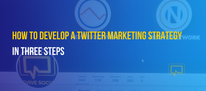 How to Create a Twitter Marketing Strategy in 3 Steps
