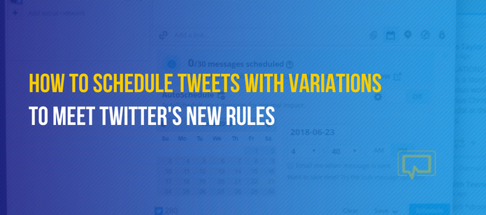 How to Schedule Tweets With Variations to Meet Twitter's New Rules