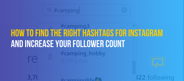 How to Find the Right Hashtags for Instagram and Increase Your Follower Count