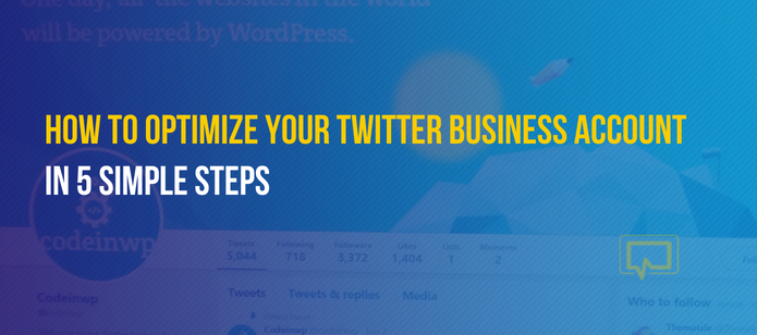 How to Optimize Your Twitter Business Account in 5 Simple Steps