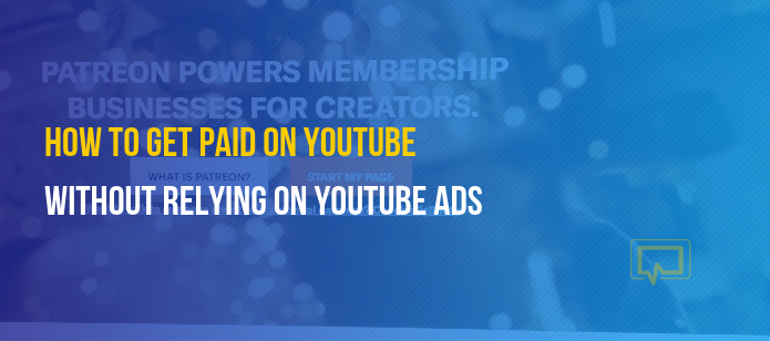 How to Get Paid on YouTube (Without Relying on YouTube Ads)