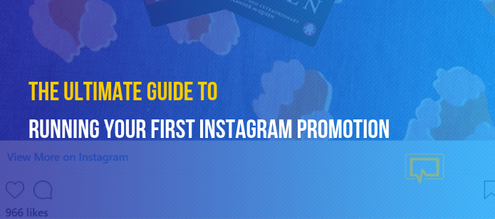 The Ultimate Guide to Running Your First Instagram Promotion