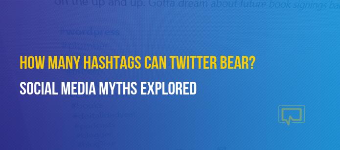 How Many Hashtags Can Twitter Bear? (Social Media Myths)