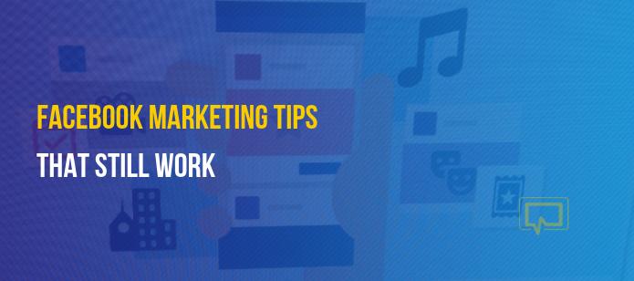 5 Facebook Marketing Tips That Still Work in 2019